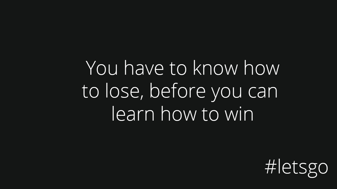 learn to lose